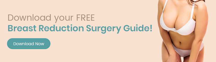 Download your free Breast Reduction Surgery Guide!